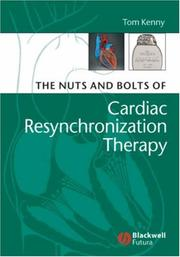 Cover of: The Nuts and Bolts of Cardiac Resynchronization Therapy