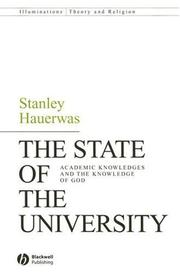 Cover of: The State of the University: Academic Knowledges and the Knowledge of God (Illuminations: Theory and Religion)