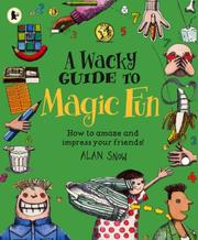 Cover of: A Wacky Guide to Magic Fun