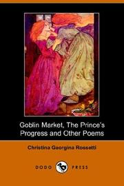 Cover of: Goblin Market, the Prince's Progress, And Other Poems