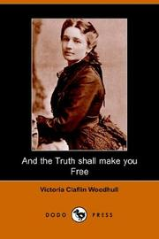 Cover of: And the Truth shall make you Free (Dodo Press) | Victoria Claflin Woodhull