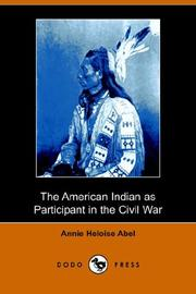 Cover of: The American Indian As Participant in the Civil War | Annie Heloise Abel