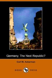 Cover of: Germany, the Next Republic? | Carl William Ackerman