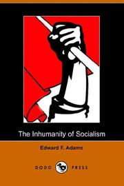 Cover of: The Inhumanity of Socialism | Edward Francis Adams