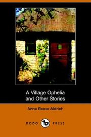 Cover of: A Village Ophelia and Other Stories