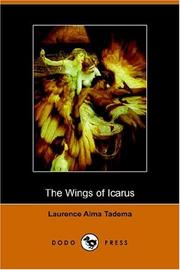 Cover of: The Wings of Icarus | Laurense Alma-tadema