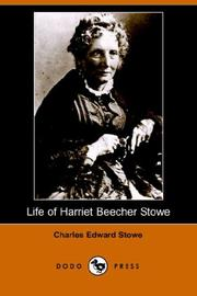 Cover of: Life of Harriet Beecher Stowe (Dodo Press) | Charles Edward Stowe