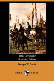 Cover of: The Cavalier (Illustrated Edition) (Dodo Press) | George Washington Cable