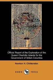 Official report of the exploration of the Queen Charlotte Islands for the government of British Columbia by Newton H. Chittenden