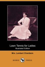 Cover of: Lawn Tennis for Ladies (Illustrated Edition) (Dodo Press) | Mrs. Lambert Chambers