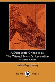 Cover of: A Desperate Chance; or, The Wizard Tramp's Revelation