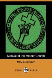 Cover of: Manual of the Mother Church: The First Church of Christ, Scientist, in Boston, Massachusetts