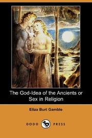 Cover of: The God-Idea of the Ancients or Sex in Religion | Eliza Burt Gamble
