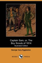 Cover of: Captain Sam, or, The Boy Scouts of 1814