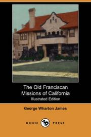 The old Franciscan missions of California by George Wharton James