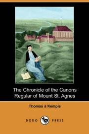 Cover of: The Chronicle of the Canons Regular of Mount St. Agnes (Dodo Press) | Thomas Г  Kempis