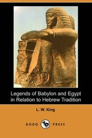 Legends of Babylon & Egypt in Relation to Hebrew Tradition by Leonard William King