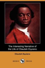 Cover of: The Interesting Narrative of the Life of Olaudah Equiano, or Gustavus Vassa, The African Written by Himself