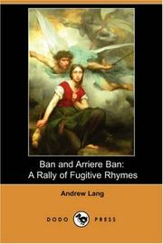 Cover of: Ban and Arriere Ban: A Rally of Fugitive Rhymes