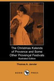 Cover of: The Christmas Kalends of Provence and Some Other Provencal Festivals