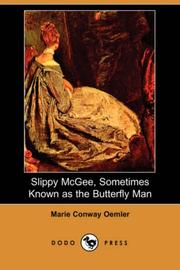 Cover of: Slippy McGee, Sometimes Known as the Butterfly Man (Dodo Press) | Marie Conway Oemler