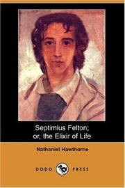 Cover of: Septimius Felton Or, the Elixir of Life