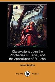 Cover of: Observations upon the Prophecies of Daniel, and the Apocalypse of St. John: in two parts