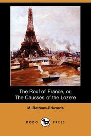 Cover of: The Roof of France, or, The Causses of the Lozere (Dodo Press) | M. Betham-Edwards