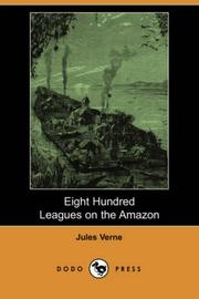 Cover of: Eight Hundred Leagues on the Amazon (Dodo Press) | Jules Verne