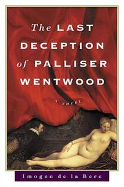 Cover of: The last deception of Palliser Wentwood | Imogen De la Bere