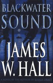 Cover of: Blackwater sound | Hall, James W.