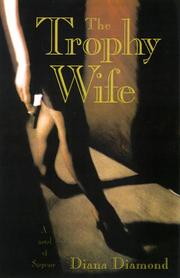 Cover of: The trophy wife | Diana Diamond