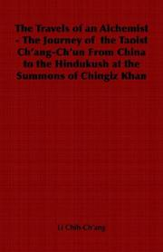 Cover of: The Travels of an Alchemist - The Journey of  the Taoist Ch'ang-Ch'un From China to the Hindukush at the Summons of Chingiz Khan