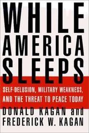 Cover of: While America sleeps: self-delusion, military weakness, and the threat to peace today
