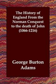 The History of England from the Norman Conquest to the Death of John 1066-1216 by George Burton Adams