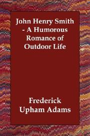Cover of: John Henry Smith A Humorous Romance Of Outdoor Life