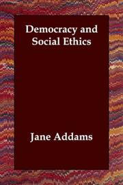 Cover of: Democracy and Social Ethics | Jane Addams