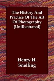Cover of: The History And Practice Of The Art Of Photography (Unillustrated)