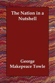 Cover of: The Nation in a Nutshell | George Makepeace Towle