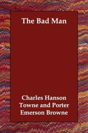 Cover of: The Bad Man | Charles Hanson Towne