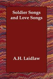 Cover of: Soldier Songs and Love Songs | Alexander Hamilton Laidlaw