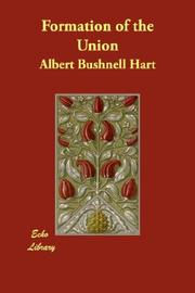 Cover of: Formation of the Union | Albert Bushnell Hart