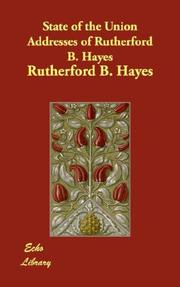 Cover of: State of the Union Addresses of Rutherford B. Hayes