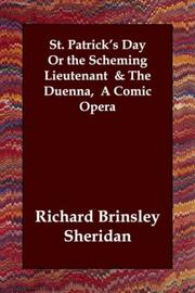 Cover of: St. Patrick's Day Or the Scheming Lieutenant  & The Duenna,  A Comic Opera