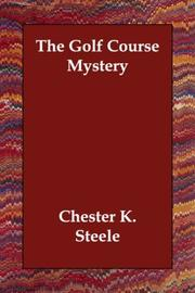 The Golf Course Mystery by Chester K. Steele