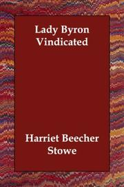 Cover of: Lady Byron Vindicated: a history of the Byron controversy, from its beginning in 1816 to the present time