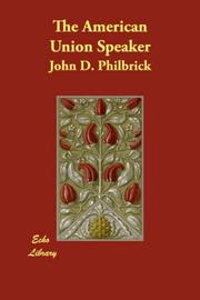 The American Union Speaker by John D. Philbrick