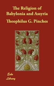 Cover of: The Religion of Babylonia and Assyria | Theophilus G. Pinches