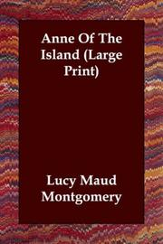 Cover of: Anne Of The Island (Large Print) | Lucy Maud Montgomery