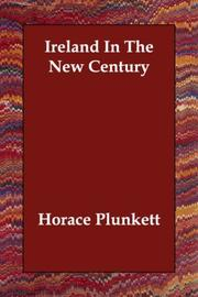 Cover of: Ireland In The New Century | Horace Plunkett